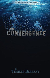 The Convergence by Tenille Berezay