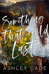 Review: Something That Could Last by Ashley Cade