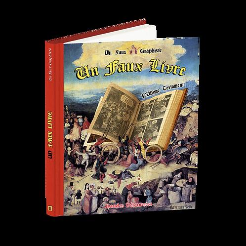 Un Faux Livre : l'Ultime Testament - Précommande