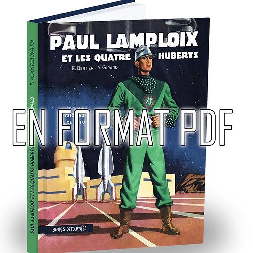 Paul Lamploix et les 4 Huberts - Tome 1 : Chômeurs du futur - le PDF