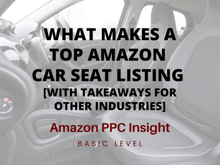 What Makes a Top Amazon Car Seat Listing [With Takeaways for Other Industries]