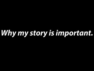 """My Story Is Important"""