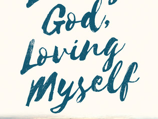 "Audiobook Now Available for ""Loving God, Loving Myself"""