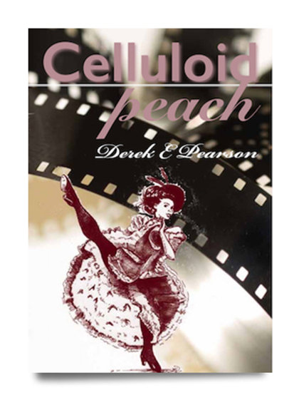 Celluloid Peach by Derek E Pearson (HARDBACK) get a signed copy