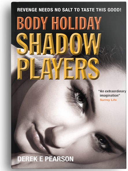 Body Holiday - Shadow Players by Derek E Pearson (PAPERBACK)
