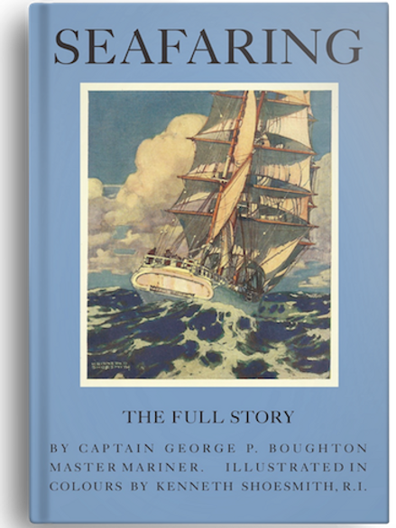 Seafaring – The Full Story by Captain George P Boughton (PAPERBACK)