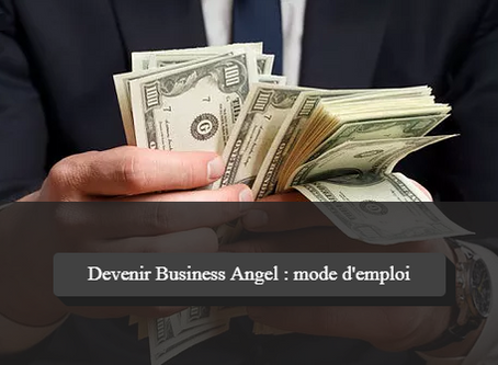 Devenir Business Angel : comment investir dans une PME ou une start-up ?