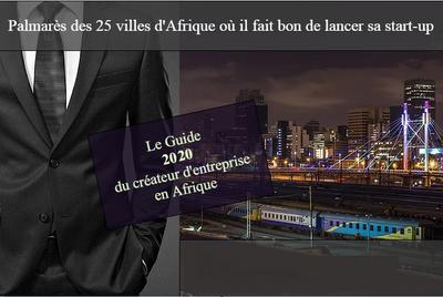 Palmarès des meilleures 25 villes d'Afrique où il fait bon de lancer sa start-up