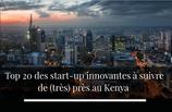 Top 20 des start-up innovantes à suivre de (très) près au Kenya