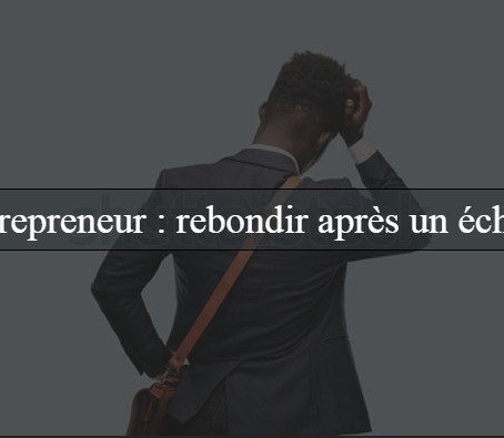 L'échec chez les jeunes entrepreneurs : Mythe et Vérité