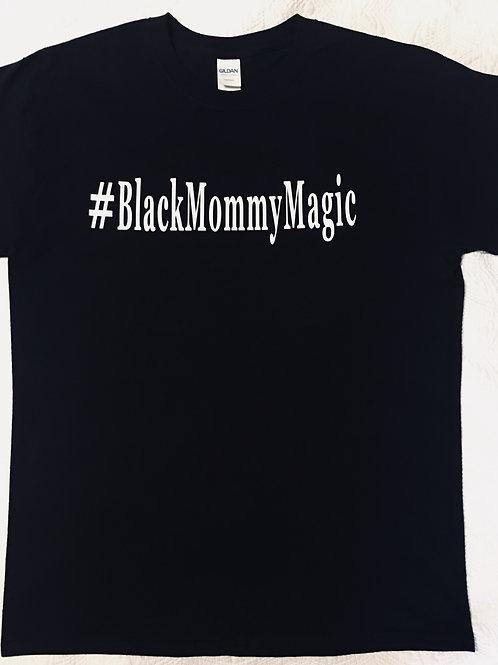 #BlackMommyMagic T-Shirt
