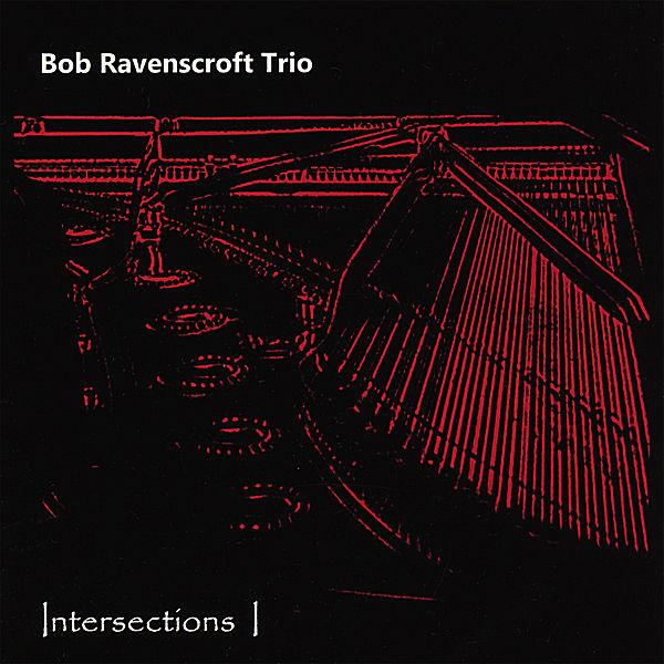 Intersections 1  Bob Ravenscroft Trio