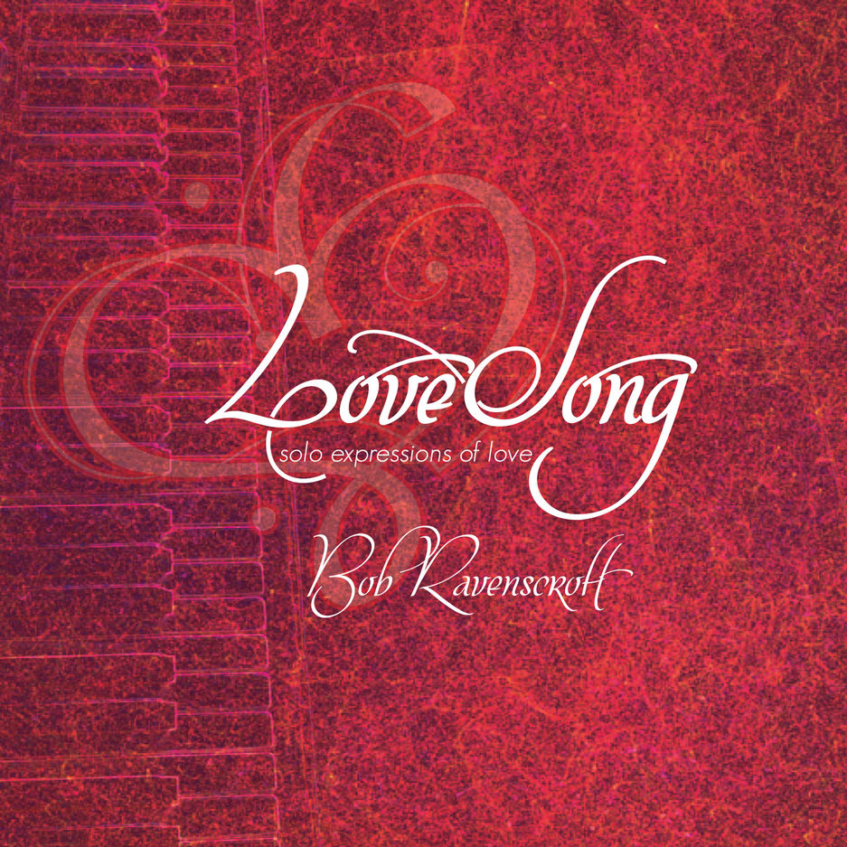 LoveSong Bob Ravenscroft