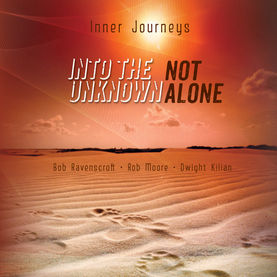 Into the Unknown Not Alone  Inner Journeys