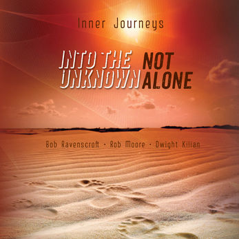 Into the Unknown Not Alone