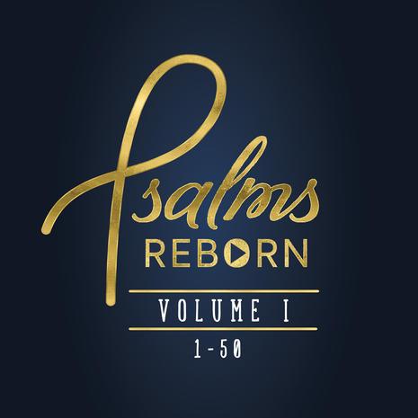 Psalms Reborn Vol. 1, 1-50