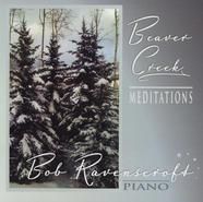 Beaver Creek Meditations Bob Ravenscroft