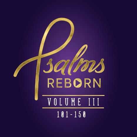 Psalms Reborn Vol. 3, 101-150