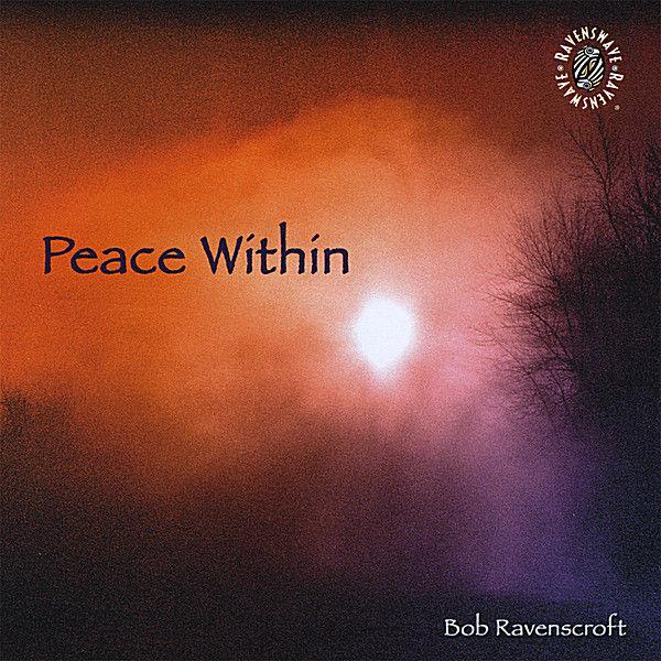 Peace Within Bob Ravenscroft