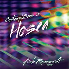 Contemplations on Hosea Bob Ravenscroft Solo piano