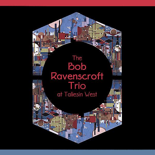Bob Ravenscroft Trio at Taliesin West