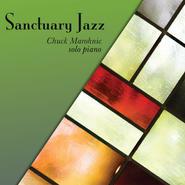 Sanctuary Jazz Chuck Marohnic Solo Piano