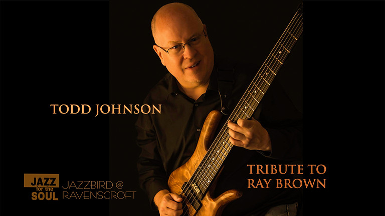 Jazz for the Soul/Todd Johnson Tribute to Ray Brown