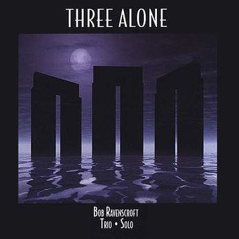 Bob Ravenscroft - Three Alone