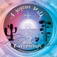 A Joyouse Walk, Bob Ravenscroft Solo Piano Improvisations