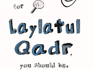 Laylatul Qadr - If you're not looking for it, you should be.