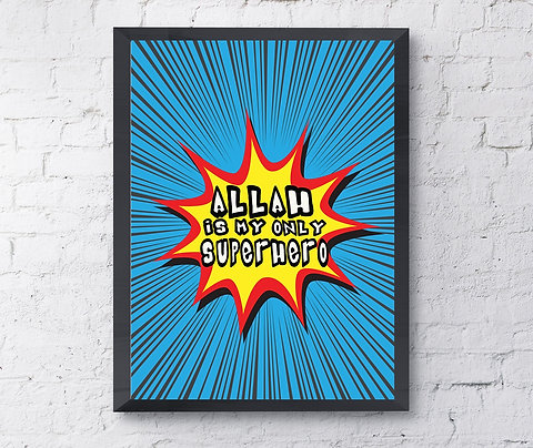 Allah is my Only Superhero Poster