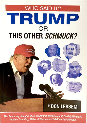 Who Said It? Trump or This Other Schmuck?