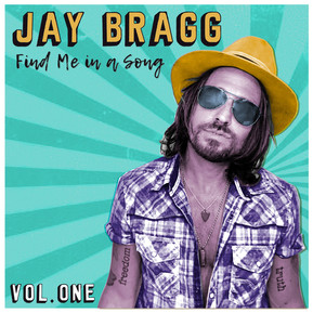 Jay Bragg is Ready to Bare His Country-Rockin' Soul with Three Phase Release of New Album Find Me In