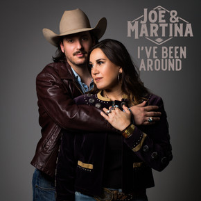 """""""I've Been Around"""" The New Single from Joe & Martina Available Now"""