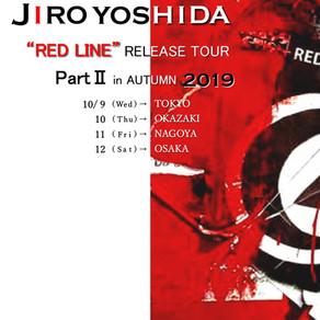 "2019.10.11.JIRO YOSHIDA ""RED LINE"" RELEASE TOUR PARTⅡ in AUTUMN 2019"