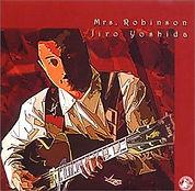 Mrs. Robinson ミセスロビンソン 吉田次郎