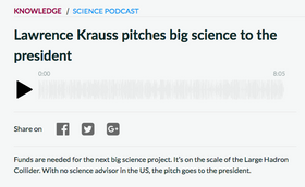 Lawrence Krauss pitches big science to the president
