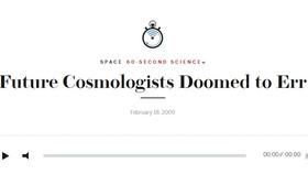 Scientific American: Future Cosmologists Doomed to Err