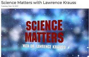 Science Matters with Lawrence Krauss - exploring five of the most significant scientific findings of