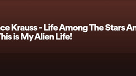 My Alien Life podcast interview with Lawrence Krauss