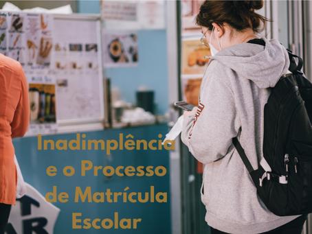Inadimplência e o Processo de Matrícula Escolar
