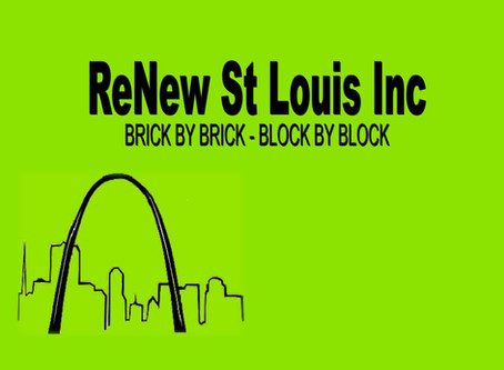 RENEW ST LOUIS Making changes, brick-by-brick, block-by-block.