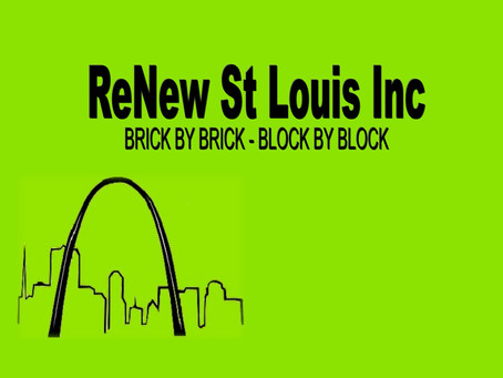 RENEW ST LOUIS Making changes, brick-by-brick, block-by-block.