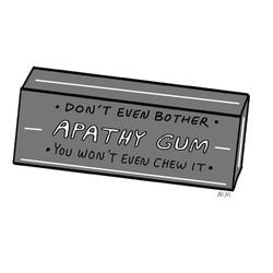 Apathy Gum