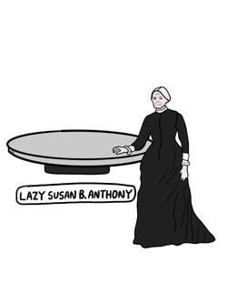 Lazy Susan B. Anthony