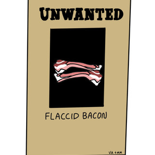 Flaccid Bacon