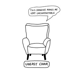 Uneasy Chair