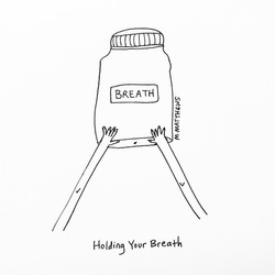 Holding Your Breath
