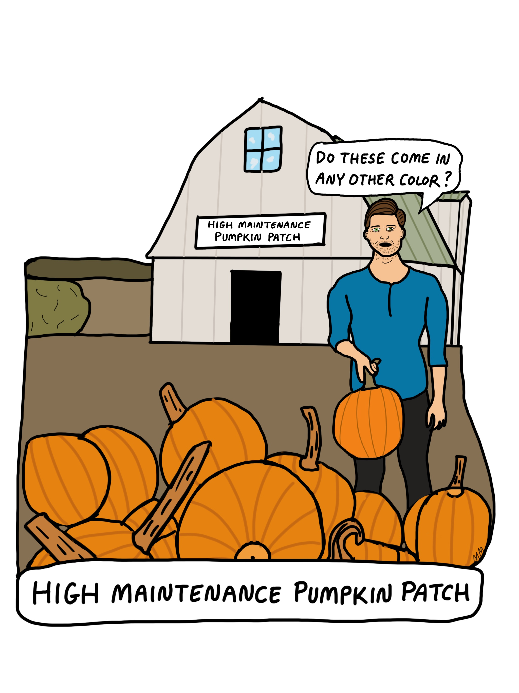 High Maintenance Pumpkin Patch