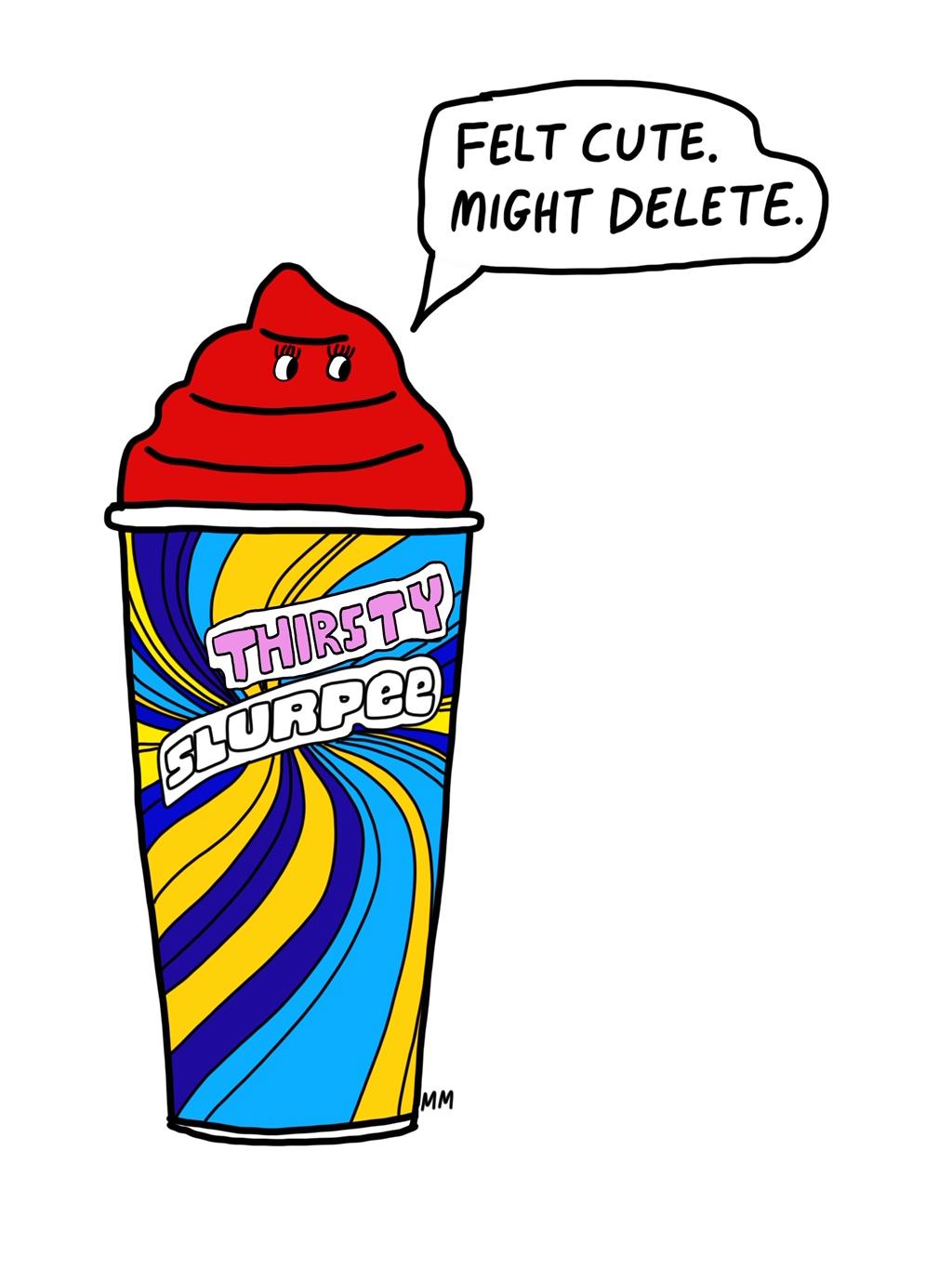Thirsty Slurpee